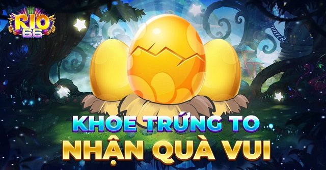 Rio66 [Event] Khoe trứng nhận GiFTCODE